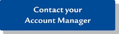 Contact your Account Manager